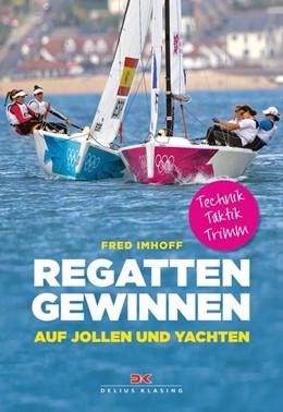 Abbildung von Imhoff | Regatten gewinnen auf Jollen und Yachten | 1. Auflage | 2018 | beck-shop.de