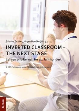 Abbildung von Zeaiter / Handke   Inverted Classroom - The Next Stage   2017   Lehren und Lernen im 21. Jahrh...