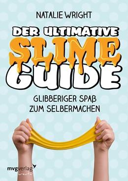 Abbildung von Wright | Der ultimative Slime-Guide | 2018 | Glibberiger Spaß zum Selbermac...