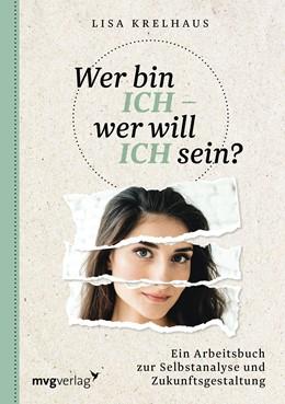 Abbildung von Krelhaus | Wer bin ich - wer will ich sein? | 2018 | Ein Arbeitsbuch zur Selbstanal...