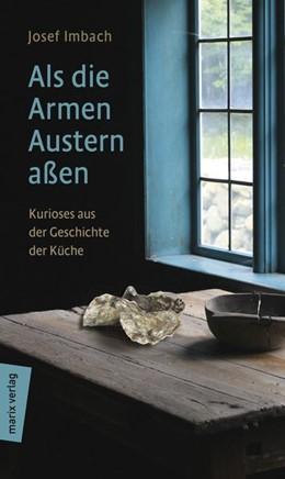 Abbildung von Imbach   Als die Armen Austern aßen   1. Auflage   2018   beck-shop.de