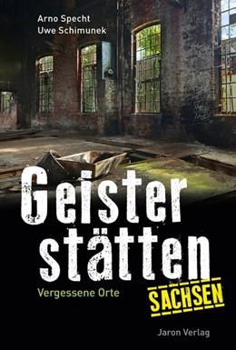 Abbildung von Specht / Schimunek | Geisterstätten Sachsen | 1. Auflage | 2018 | beck-shop.de