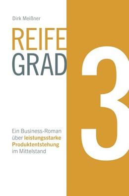 Abbildung von Meißner | Reifegrad 3 | 2017 | Ein Business-Roman über leistu...