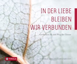 Abbildung von Danler / Sint | In der Liebe bleiben wir verbunden | 1. Auflage | 2018 | beck-shop.de