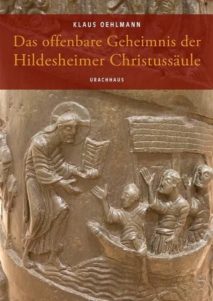 Das offenbare Geheimnis der Hildesheimer Christussäule | Oehlmann, 2018 | Buch (Cover)