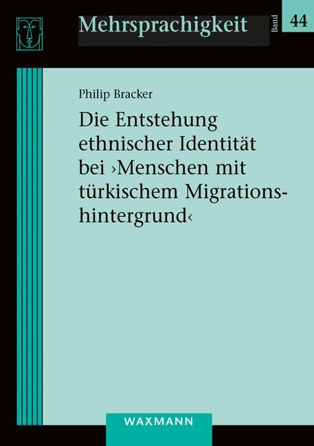 Die Entstehung ethnischer Identität bei ,Menschen mit türkischem Migrationshintergrund' | Bracker, 2017 | Buch (Cover)