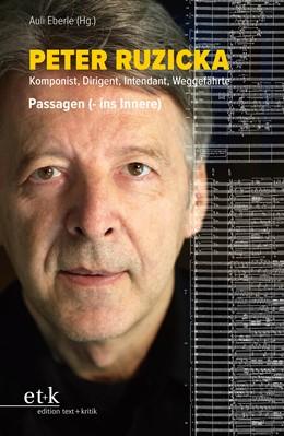 Abbildung von Eberle | Peter Ruzicka - Komponist, Dirigent, Intendant, Weggefährte | 1. Auflage | 2018 | beck-shop.de