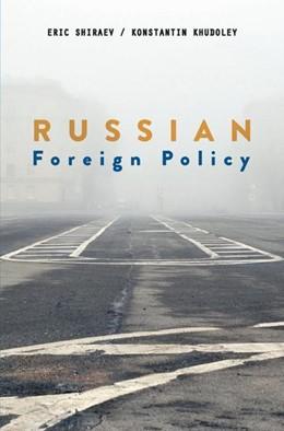 Abbildung von Shiraev / Khudoley | Russian Foreign Policy | 1. Auflage | 2018 | beck-shop.de