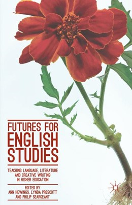 Abbildung von Hewings / Prescott / Seargeant | Futures for English Studies | 1st ed. 2016 | 2017 | Teaching Language, Literature ...