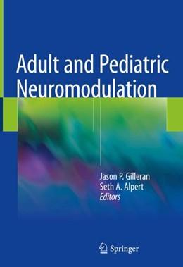 Abbildung von Gilleran / Alpert   Adult and Pediatric Neuromodulation   1st ed. 2018   2018