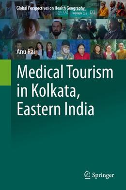 Abbildung von Rai | Medical Tourism in Kolkata, Eastern India | 1. Auflage | 2019 | beck-shop.de