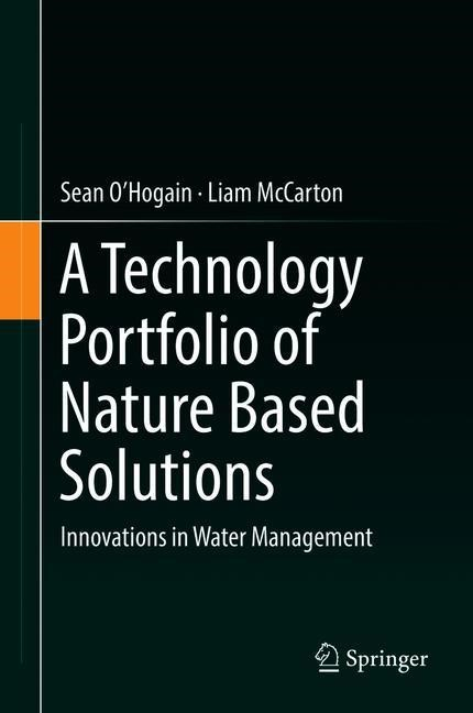 A Technology Portfolio of Nature Based Solutions   O'Hogain / McCarton   1st ed. 2018, 2017   Buch (Cover)