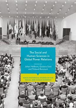 Abbildung von Heilbron / Sorá | The Social and Human Sciences in Global Power Relations | 1. Auflage | 2018 | beck-shop.de