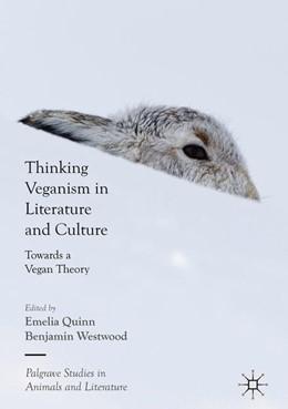 Abbildung von Quinn / Westwood | Thinking Veganism in Literature and Culture | 1. Auflage | 2018 | beck-shop.de