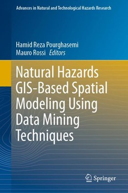 Abbildung von Pourghasemi / Rossi | Natural Hazards GIS-Based Spatial Modeling Using Data Mining Techniques | 1st ed. 2019 | 2019 | 48