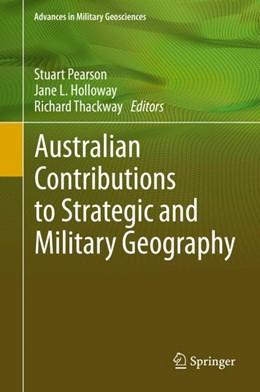 Abbildung von Pearson / Holloway | Australian Contributions to Strategic and Military Geography | 1. Auflage | 2018 | beck-shop.de