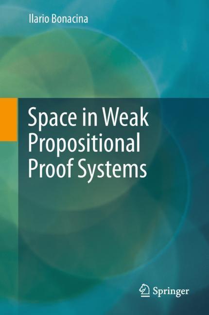 Abbildung von Bonacina | Space in Weak Propositional Proof Systems | 1st ed. 2017 | 2018