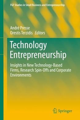 Abbildung von Presse / Terzidis | Technology Entrepreneurship | 1st ed. 2018 | 2018 | Insights in New Technology-Bas...