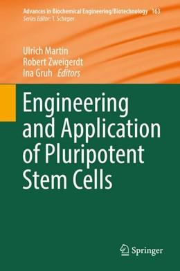 Abbildung von Martin / Zweigerdt / Gruh   Engineering and Application of Pluripotent Stem Cells   1st ed. 2018   2018   163
