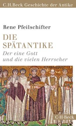 Abbildung von Pfeilschifter, Rene | Die Spätantike | 2., durchgesehene und aktualisierte Auflage | 2018 | Der eine Gott und die vielen H... | 6156