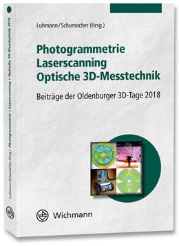 Abbildung von Luhmann / Schumacher | Photogrammetrie - Laserscanning - Optische 3D-Messtechnik | 1. Auflage | 2018 | beck-shop.de
