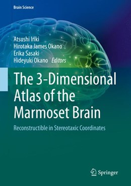 Abbildung von Iriki / Okano | The 3-Dimensional Atlas of the Marmoset Brain | 1. Auflage | 2019 | beck-shop.de