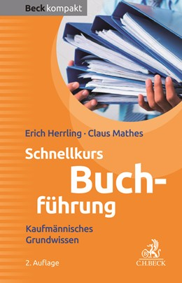 Abbildung von Herrling / Mathes | Schnellkurs Buchführung | 2. Auflage | 2018 | Kaufmännisches Grundwissen
