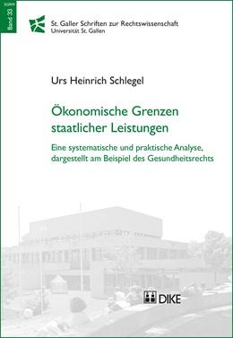 Abbildung von Schlegel | Ökonomische Grenzen staatlicher Leistungen | 2017 | Eine systematische und praktis... | Band 33