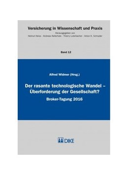 Abbildung von Widmer | Der rasante technologische Wandel - Überforderung der Gesellschaft? | 2017 | Broker-Tagung 2016 | Band 12