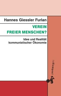 Abbildung von Giessler Furlan | Verein freier Menschen? | 2018 | Idee und Realität kommunistisc...