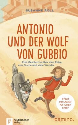 Abbildung von Roll | Antonio und der Wolf von Gubbio | 1. Auflage | 2018 | beck-shop.de