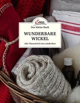 Abbildung von Habicher | Das kleine Buch: Wunderbare Wickel | 1. Auflage | 2018 | beck-shop.de
