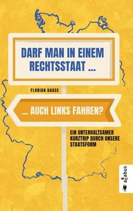 Abbildung von Haase | Darf man in einem Rechtsstaat auch links fahren? | 1. Auflage | 2018 | beck-shop.de
