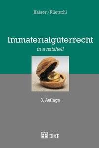 Immaterialgüterrecht | Kaiser / Rüetschi | 3. Auflage, 2017 | Buch (Cover)