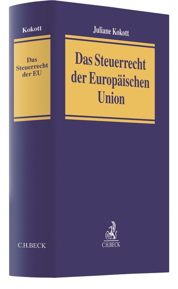 Das Steuerrecht der Europäischen Union | Kokott, 2018 | Buch (Cover)