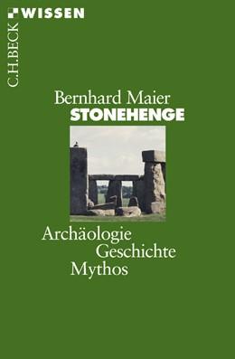 Abbildung von Maier, Bernhard | Stonehenge | 2., aktualisierte und erweiterte Auflage | 2018 | Archäologie, Geschichte, Mytho... | 2377