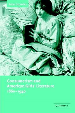 Abbildung von Stoneley   Consumerism and American Girls' Literature, 1860-1940   2003   134