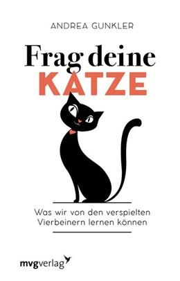 Abbildung von Gunkler | Frag deine Katze | 1. Auflage | 2018 | beck-shop.de