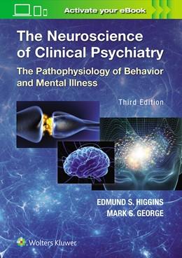 Abbildung von Higgins | The Neuroscience of Clinical Psychiatry | 3. Auflage | 2018