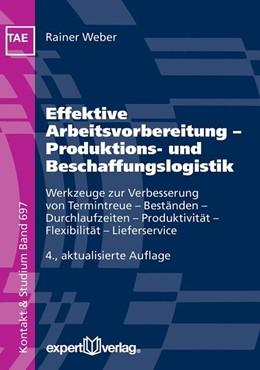 Abbildung von Weber | Effektive Arbeitsvorbereitung - Produktions- und Beschaffungslogistik | 4. Auflage | 2017 | beck-shop.de