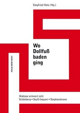Abbildung von Hetz | Wo Dollfuß baden ging | 1. Auflage | 2018 | beck-shop.de
