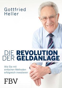 Abbildung von Heller | Die Revolution der Geldanlage | 1. Auflage | 2018 | beck-shop.de