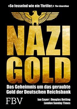 Abbildung von Sayer / Botting | Nazi-Gold | 2020 | Das Geheimnis um das geraubte ...