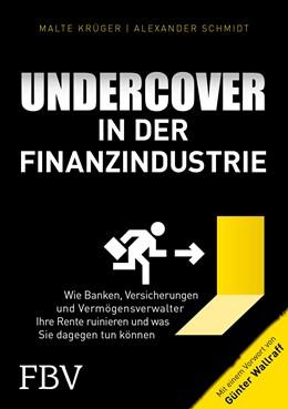 Abbildung von Krüger / Schmidt | Undercover in der Finanzindustrie | 1. Auflage | 2018 | beck-shop.de