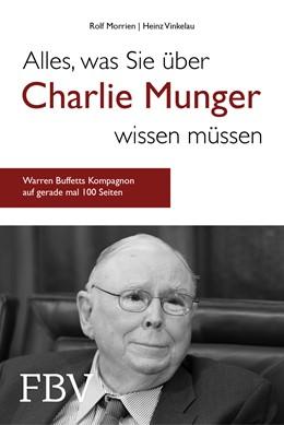 Abbildung von Morrien / Vinkelau | Alles, was Sie über Charlie Munger wissen müssen | 2018 | Warren Buffetts Kompagnon auf ...