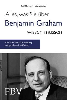 Abbildung von Morrien / Vinkelau   Alles, was Sie über Benjamin Graham wissen müssen   2018   Der Vater des Value Investing ...