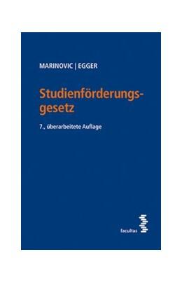 Abbildung von Marinovic / Egger | Studienförderungsgesetz | 7., überarbeitete Auflage | 2018