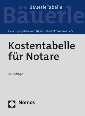Kostentabelle für Notare | Bayerischer Notarverein e. V. | 33. Auflage, 2018 | Buch (Cover)
