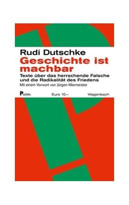 Abbildung von Dutschke   Geschichte ist machbar   1. Auflage   2018   beck-shop.de