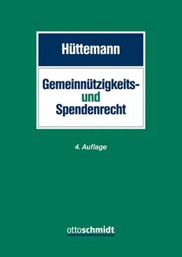Abbildung von Hüttemann | Gemeinnützigkeits- und Spendenrecht | 4., neu bearbeitete Auflage | 2018